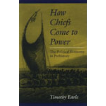 How chiefs come to power. The political economy in prehistory