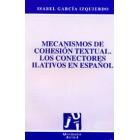 Mecanismos de cohesión textual. Los conectores ilativos en español