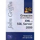 Creación de sitios Web con XML y SQL Server 2000