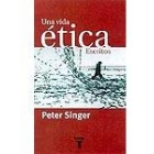 Una vida ética : escritos