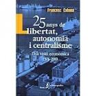 25 anys de llibertat, autonomia i centralisme (1976-2000) : una visió econòmica