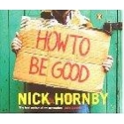 How to be good (Audio Book) Cassettes
