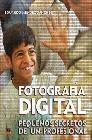 Fotografía digital. Pequeños secretos de un profesional