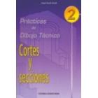 Prácticas de dibujo técnico 2.Cortes y secciones