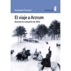 El viaje de Arzrum durante la campaña de 1829