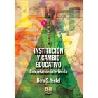 Institución y cambio educativo. Una relación interferida