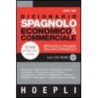 Dizionario spagnolo economico & commerciale spagnolo-italiano/italiano-spagnolo (+CD-ROM)