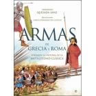 Armas de Grecia y Roma forjaron la historia de la antigüedad clásica