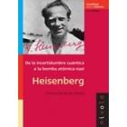 De la incertidumbre cuántica a la bomba atómica nazi. Heisenberg