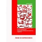 Árabe de supervivencia. Guía de conversación con glosario, introducción gramatical y ejercicios.