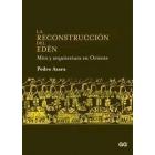 La reconstrucción del Edén. Mito y arquitectura en Oriente