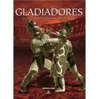 Gladiadores. El espectáculo más sanguinario de Roma