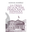 La crisis de la actual democracia española y otros escritos