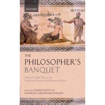The philosopher's banquet: Plutarch's