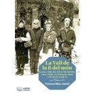 La Vall de la fi del món. La vida a Taüll, Erill la Vall, Barruera, Durro, Cardet, les Cabanasses, Saraís i Cöll durante el segle XX