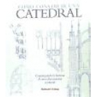 Cómo construir una catedral. Construyendo la historia de una obra maestra medieval