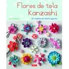Flores de tela Kanzashi. 65 modelos de diseño japonés