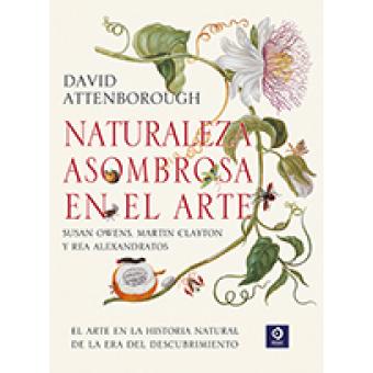 Naturaleza asombrosa en el arte. El arte en la historia natural de la era del descubrimiento
