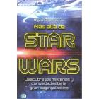 Más allá de Star Wars. Descubre los misterios y curiosidades de la gran saga galáctica