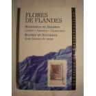 Flores de Flandes: Cartas, visiones, canciones / Siete formas de amor