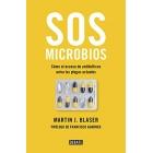 SOS microbios. Cómo el exceso de antibióticos aviva las enfermedades actuales