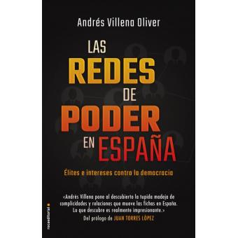Redes de poder en España. Élites e intereses contra la democracia