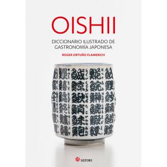 Oishii. Diccionario ilustrado de gastronomiía japonesa