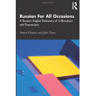 Russian For All Occasions: A Russian-English Dictionary of Collocations and Expressions