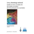 Lorca, dramaturgo universal: estudios en torno a la traducción de su teatro con motivo del CXX aniversario de su nacimiento