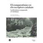 El comparatisme en els escriptors catalans: la literatura comparada a Catalunya