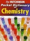 The Hutchinson Pocket Dictionary of Chemistry