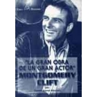 La gran obra de un gran actor. Montgomery Clift