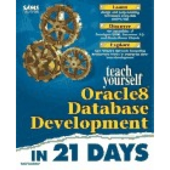 Teach yourself Oracle8 data base development in 21 days