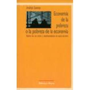 Economía de la pobreza o la pobreza de la economía: sobre los