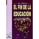 El fin de la educación. Una nueva definición del valor de la escuela