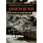 A war to be won (Fighting the Second World War)