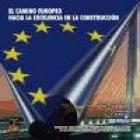 El camino europeo hacia la excelencia en la construcción.