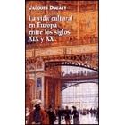 La vida cultural en Europa entre los siglos XIX y XX