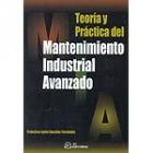 Teoriía y práctica del mantenimiento industrial avanzado