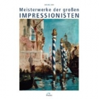Meisterwerke der grossen Impressionisten