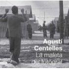 Agustí Centelles. La maleta del fotògraf