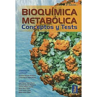Bioquímica metabólica . 2ed. Conceptos y tests