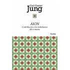 Aion : Contribución a los simbolismos del sí-mismo (nueva edición)