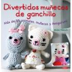 Divertidos muñecos de ganchillo. Más de 35 animales, muñecas y amigurumi