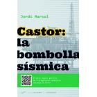 Castor: la bombolla sísmica. El gran negoci gasista de l'oligarquia espanyola sacseja la terra