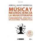 Música y neurociencia. La musicoterapia. Fundamentos, efectos y aplicaciones terapéuticas (Nueva edición revisada y ampliada)