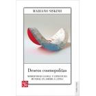 Deseos cosmopolitas: modernidad global y literatura mundial en América Latina