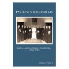 Pablo VI y los jesuitas: una relación intensa y complicada (1963-1978)