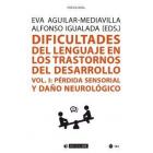 Dificultades del lenguaje en los trastornos del desarrollo Vol. I: Pérdida senso