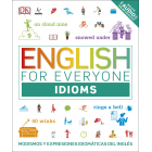 English for Everyone: Idioms. Modismos y expresiones idiomáticas del inglés